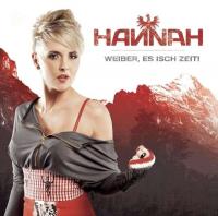 Hannah - Weiber, es isch Zeit!