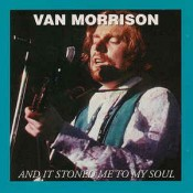 Van Morrison - And It Stoned Me To My Soul