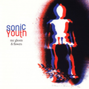 Sonic Youth - NYC Ghosts & Flowers (2000)