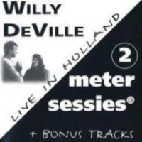 Willy DeVille - 2 Meter Sessies