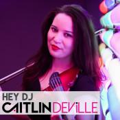 Caitlin De Ville - Hey DJ