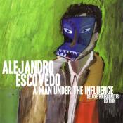 Alejandro Escovedo - A Man Under the Influence