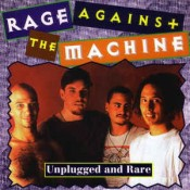 Rage Against the Machine - Unplugged And Rare