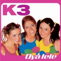 K3 - Oya lélé