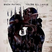 Snow Patrol - You're All I Have