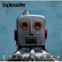 Toploader - Only Human