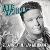 Mike Van Dijk - Zolang dat jij van me houdt