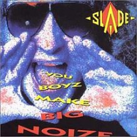 Slade - You Boyz Make Big Noize (1987)