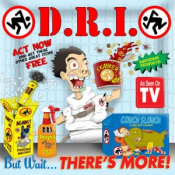 D.R.I. - But Wait... There's More!