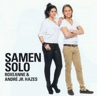 Roxeanne Hazes - Roxeanne & André Jr. Hazes - Samen Solo