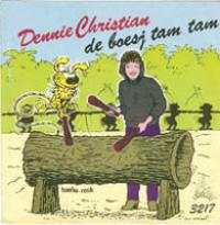 Dennie Christian - De boesj tam tam