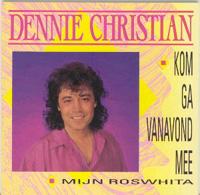 Dennie Christian - kom ga vanavond mee