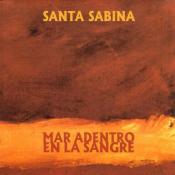 Santa Sabina - Mar Adentro en la Sangre