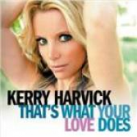 Kerry Harvick - That's What Your Love Does