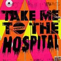 The Prodigy - Take Me To The Hospital (2009)