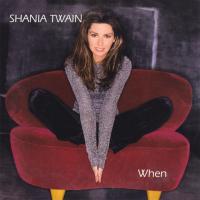 Shania Twain - When (Europe)
