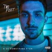 Two Feet - A 20 Something F**k (2018)