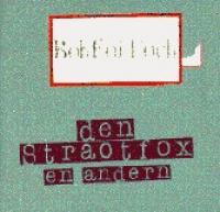 Boh Foi Toch - Den Straotfox En Andern