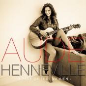 Aude Henneville - À Part Ça Tout Va Bien