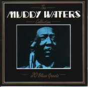 Muddy Waters - The Muddy Waters Collection - 20 Blues Greats