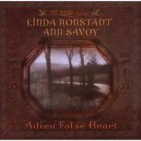 Linda Ronstadt - Adieu False Heart (with Ann Savoy)