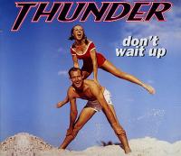 Thunder - Don't Wait Up
