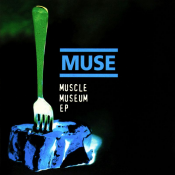 Muse - Muscle Museum EP