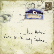Jann Arden - Love Is the Only Soldier