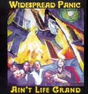 Widespread Panic - Ain't Life Grand