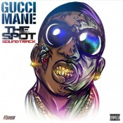 Gucci Mane - The Spot Soundtrack