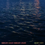 Bright Light Bright Light - Quiet City