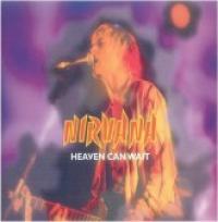 Nirvana - Heaven Can Wait