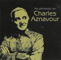 Charles Aznavour - Het Allerbeste Van Charles Aznavour