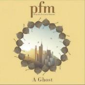PFM (Premiata Forneria Marconi) - A Ghost