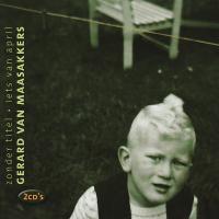 Gerard Van Maasakkers - Zonder titel / Iets van april 1 Zonder titel