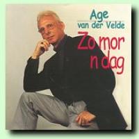 Age Van Der Velde - Zo Mor N Dag