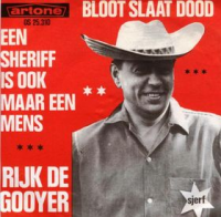 Rijk de Gooyer - Bloot slaat dood/ Een sheriff is ook maar een mens