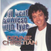 Dennie Christian - Jij bent sowieso mijn type