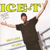 Ice-T - That's How I'm Livin'