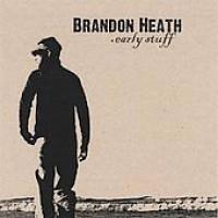 Brandon Heath - Early Stuff