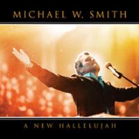Michael W. Smith - A New Halleluja
