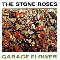 The Stone Roses - Garage Flower