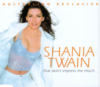 Shania Twain - That Don't Impress Me Much (Australia Exclusive)