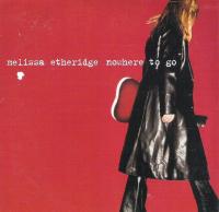 Melissa Etheridge - Nowhere To Go