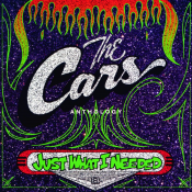 The Cars - Just What I Needed