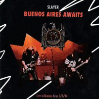 Slayer - Buenos Aires Awaits