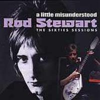 Rod Stewart - A Little Misunderstood: The Sixties Sessions