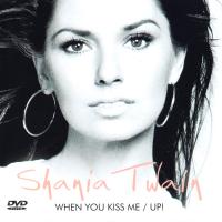 Shania Twain - When You Kiss Me / Up! (DVD Single) (UK)