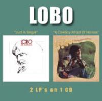 Lobo - Just A Singer / A Cowboy Afraid Of Horses