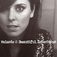 Melanie C (Melanie Chisholm/Mel C) - Beautiful Intentions (Japanese edition)